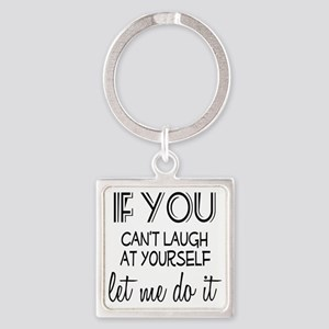 Laugh at Yourself Square Keychain