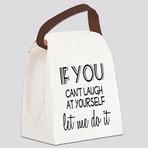 Laugh at Yourself Canvas Lunch Bag