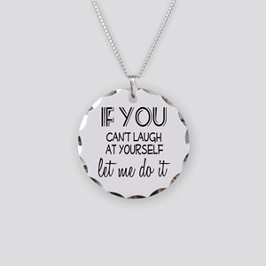 Laugh at Yourself Necklace Circle Charm