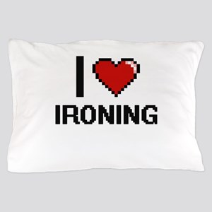I Love Ironing Pillow Case