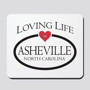Loving Life in Asheville, NC Mousepad