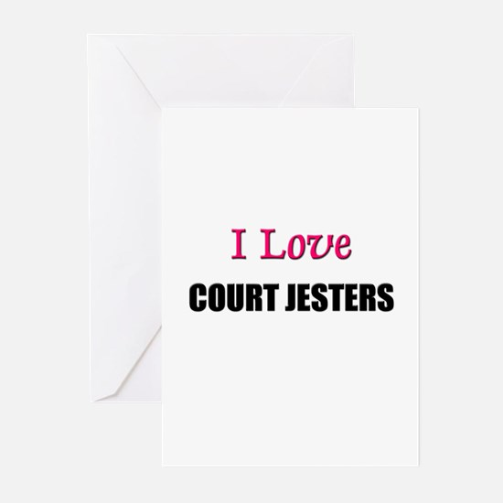 I Love COURT JESTERS Greeting Cards (Pk of 10)