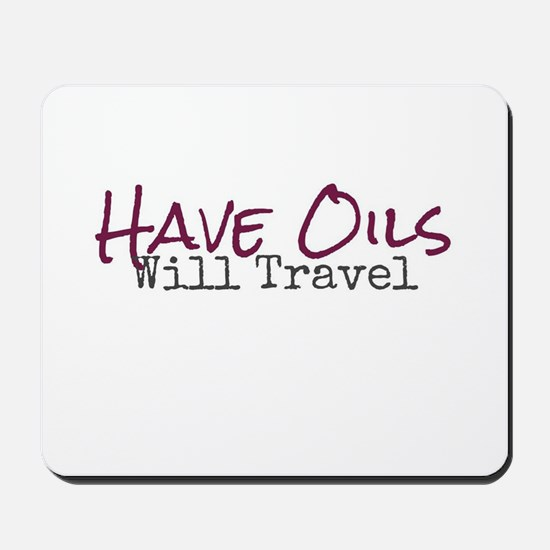 Have Oils Will Travel Mousepad