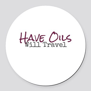 Have Oils Will Travel Round Car Magnet