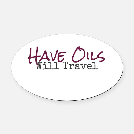 Have Oils Will Travel Oval Car Magnet
