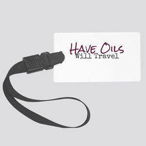Have Oils Will Travel Luggage Tag