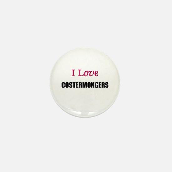 I Love COSTERMONGERS Mini Button