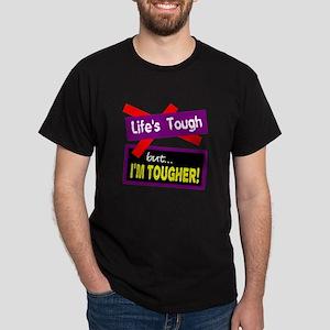 Life's Tough T-Shirt