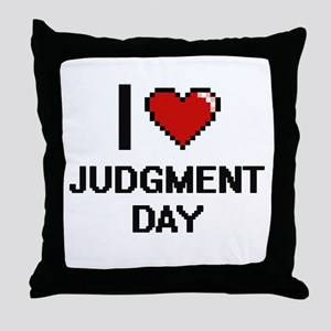 I Love Judgment Day Throw Pillow