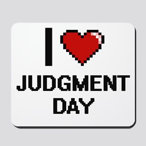 I Love Judgment Day Mousepad