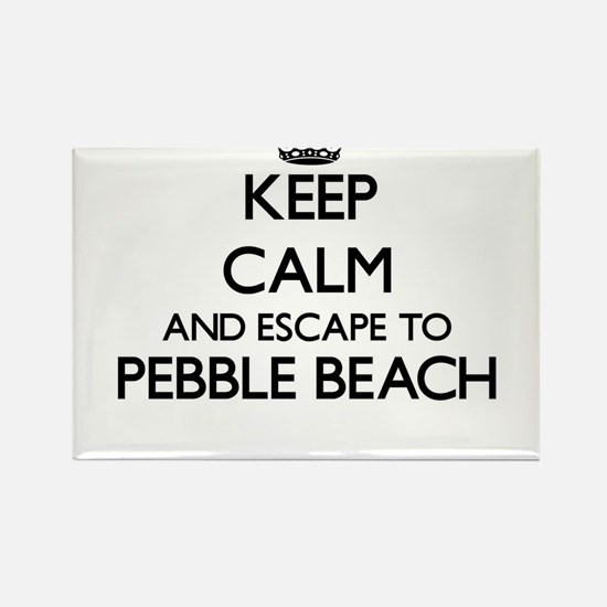 Keep calm and escape to Pebble Beach Calif Magnets