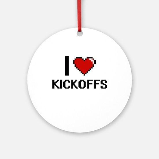 I Love Kickoffs Ornament (Round)