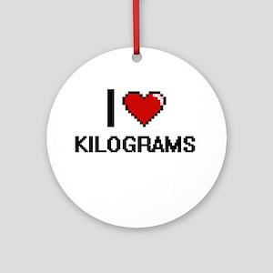 I Love Kilograms Ornament (Round)