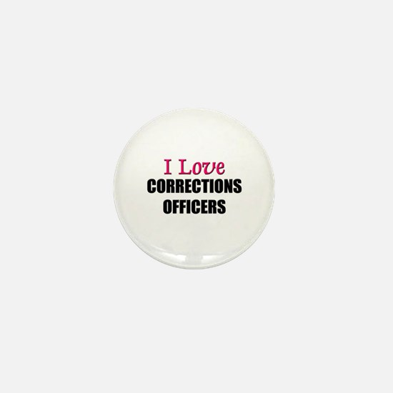 I Love CORRECTIONS OFFICERS Mini Button