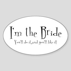 I'm The Bride Oval Sticker