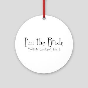I'm The Bride Ornament (Round)