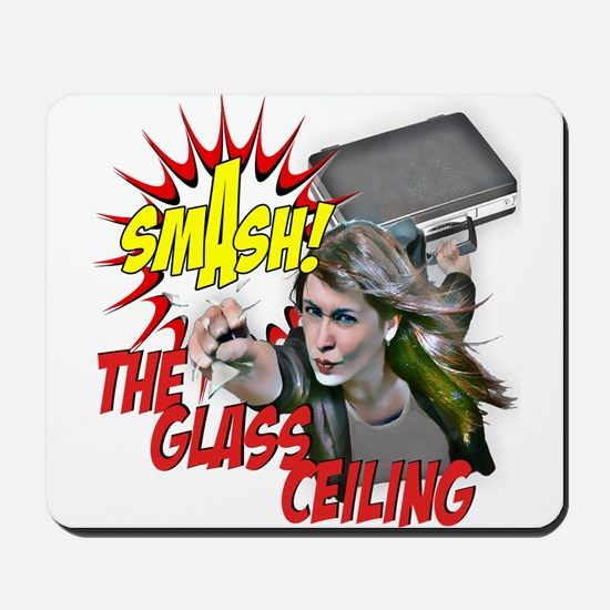 Smash! the glass ceiling Mousepad