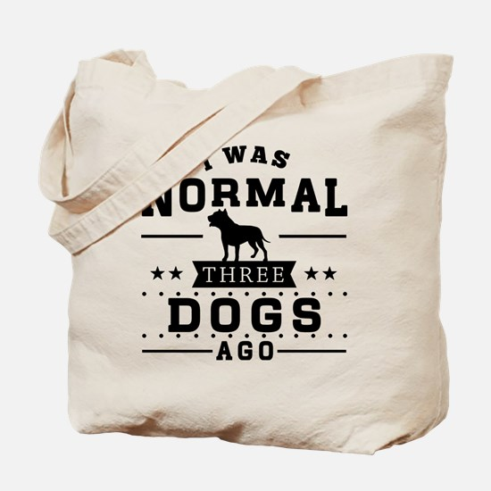 I Was Normal Three Dog Ago Tote Bag
