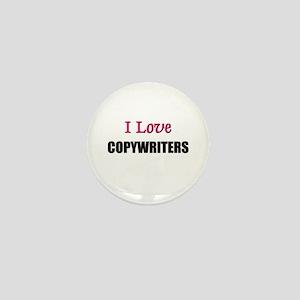 I Love COPYWRITERS Mini Button