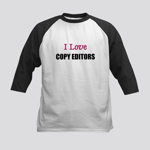I Love COPY EDITORS Kids Baseball Jersey