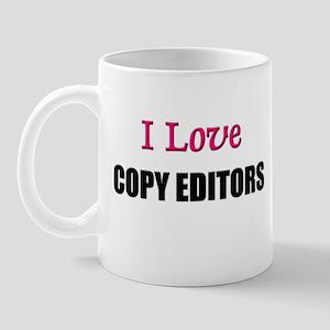 I Love COPY EDITORS Mug