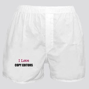 I Love COPY EDITORS Boxer Shorts