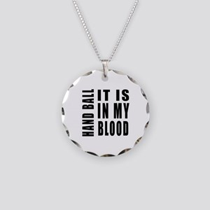 Hand Ball it is in my blood Necklace Circle Charm