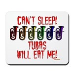 Can't Sleep! Tubas Will Eat Me Mousepad