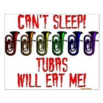 Can't Sleep! Tubas Will Eat Me Small Poster