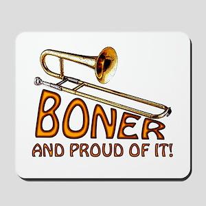 Boner and Proud of It Mousepad