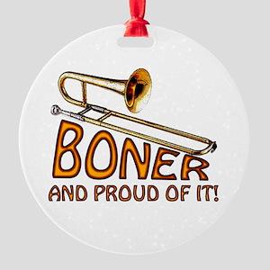 Boner and Proud of It Round Ornament