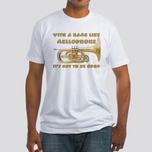 With a Name Like Mellophone... Fitted T-Shirt