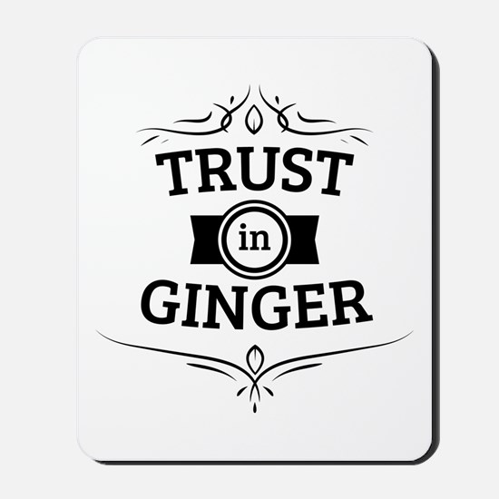 Trust in Ginger Mousepad