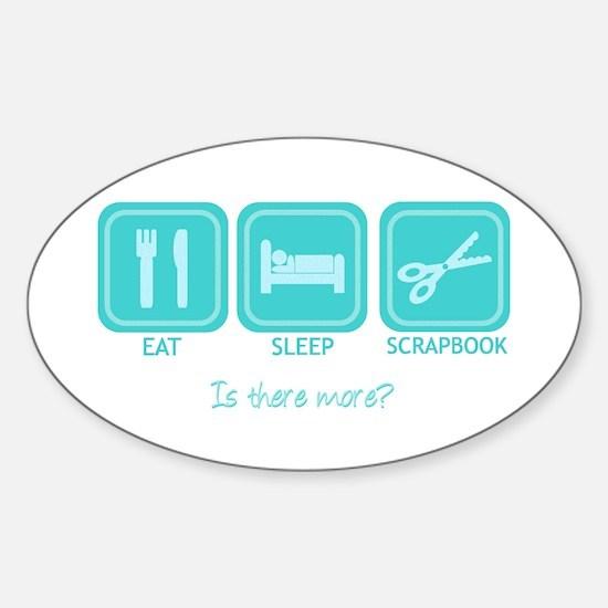Eat, Sleep, Scrapbook Oval Decal