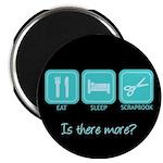 Eat, Sleep, Scrapbook Magnet