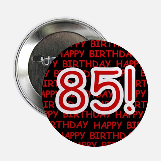 Happy 85th Birthday Button