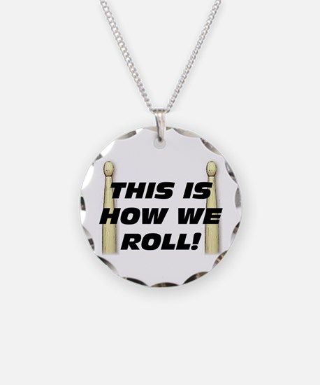 This Is How We Roll Necklace