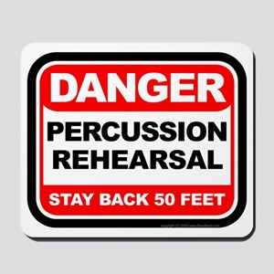 Danger: Percussion Rehearsal Mousepad