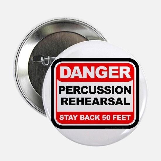 "Danger: Percussion Rehearsa 2.25"" Button (10 pack)"