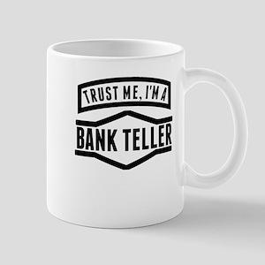 Trust Me Im A Bank Teller Mugs