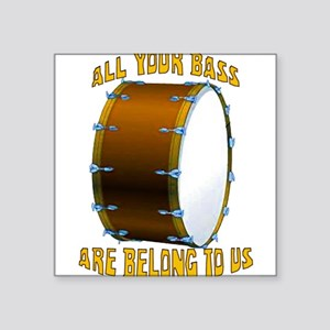 "All Your Bass Square Sticker 3"" x 3"""
