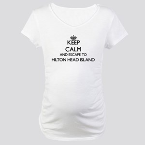 Keep calm and escape to Hilton H Maternity T-Shirt