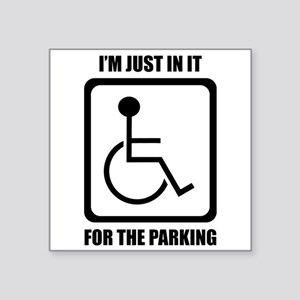 I'm Just In It For The Parking Sticker