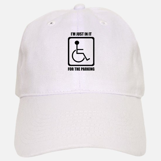 I'm Just In It For The Parking Baseball Baseball Cap