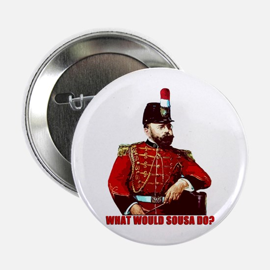 """What Would Sousa Do 2.25"""" Button (10 pack)"""