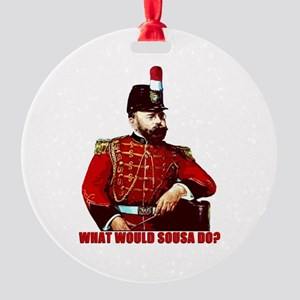 What Would Sousa Do Round Ornament