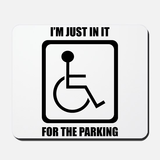 I'm Just In It For The Parking Mousepad