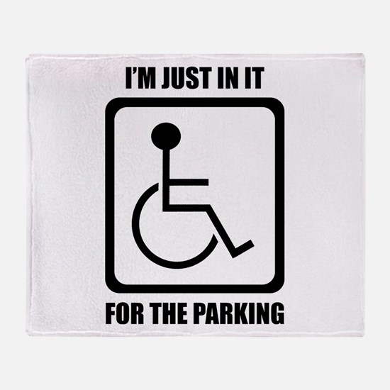 I'm Just In It For The Parking Throw Blanket