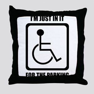 I'm Just In It For The Parking Throw Pillow