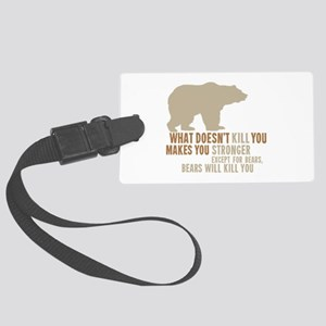 What Doesn't Kill You Makes You Large Luggage Tag